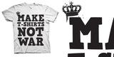 Make T-Shirts Not War