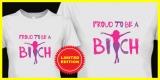 Proud To Be Bitch (T Shirt)