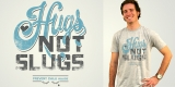 hugs not slugs