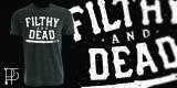 Filthy N Dead