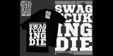 S.W.A.G. (Someday We're All Gonna) FKCING DIE