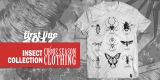 Chaos Season Clothing - INSECT COLLECTION