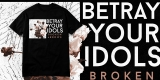BETRAY YOUR IDOLS - BROKEN ARROWS ( FOR SALE )