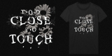 Too Close To Touch - Floral