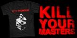 "City Morgue ""KILL YOUR MASTERS"""