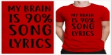 My Brain Is 90% Song Lyrics Tshirt