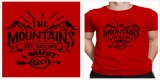 Mountains Are Calling And I Must Go Tshirt