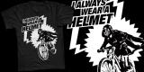 """I Always Wear A Helmet"""