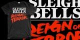 Sleigh Bells / Reign of Terror