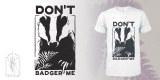 Don't Badger Me!