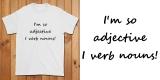I'm So Adjective I Verb Nouns!